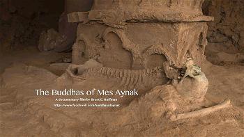 CÂU CHUYỆN VỀ LÒNG DŨNG CẢM VÀ  MỘT KHO BÁU VÔ GÍA CỦA THẾ GIỚI Ở AFGHANISTAN – The Buddhas of Mes Aynak